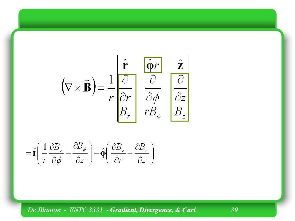Dr. Blanton - ENTC 3331 - Gradient, Divergence, & Curl 39