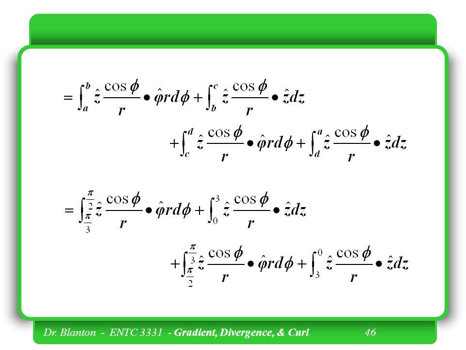 Dr. Blanton - ENTC 3331 - Gradient, Divergence, & Curl 46