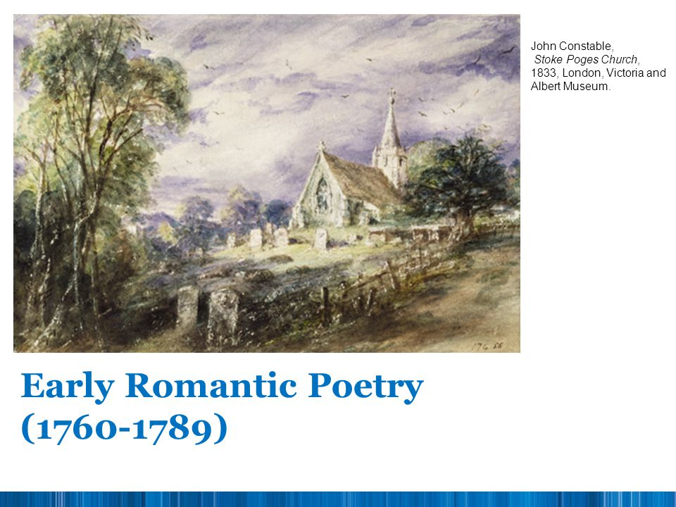 Early Romantic Poetry (1760-1789) John Constable,