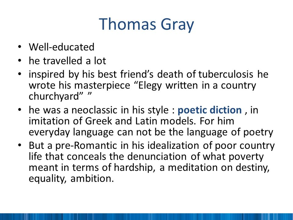 Thomas Gray Well-educated he travelled a lot