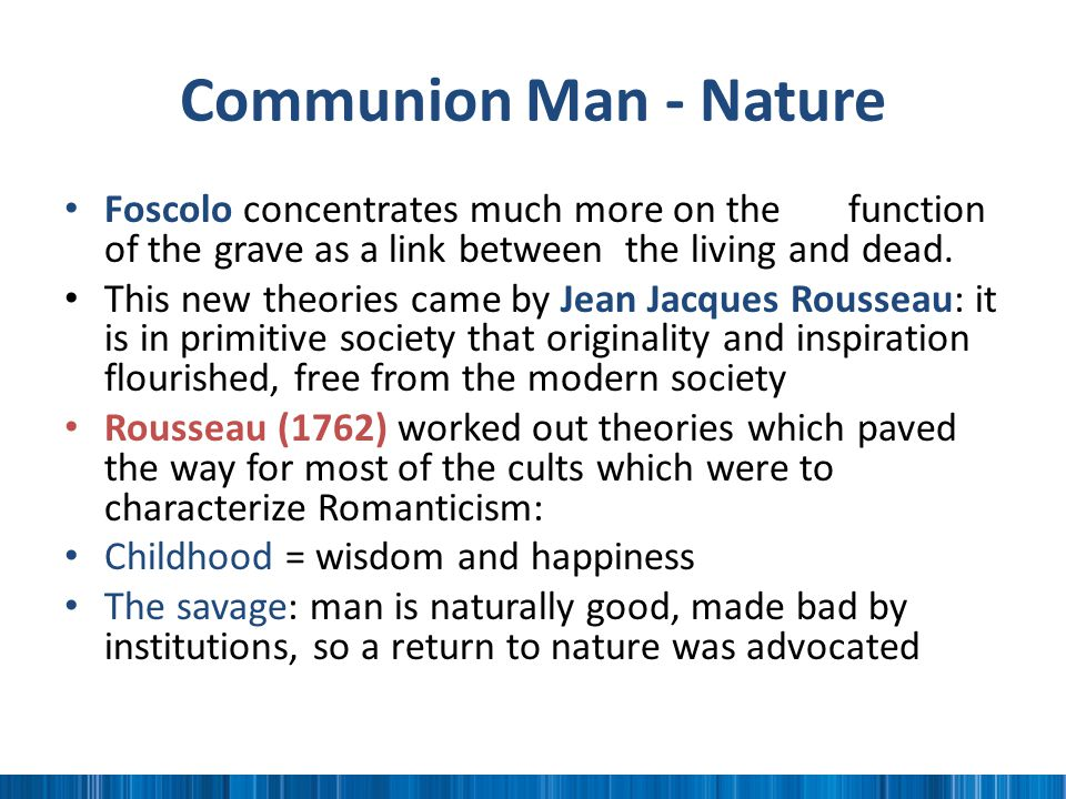 Communion Man - Nature Foscolo concentrates much more on the function of the grave as a link between the living and dead.