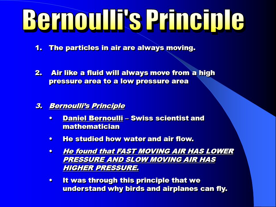 Bernoulli s Principle The particles in air are always moving.