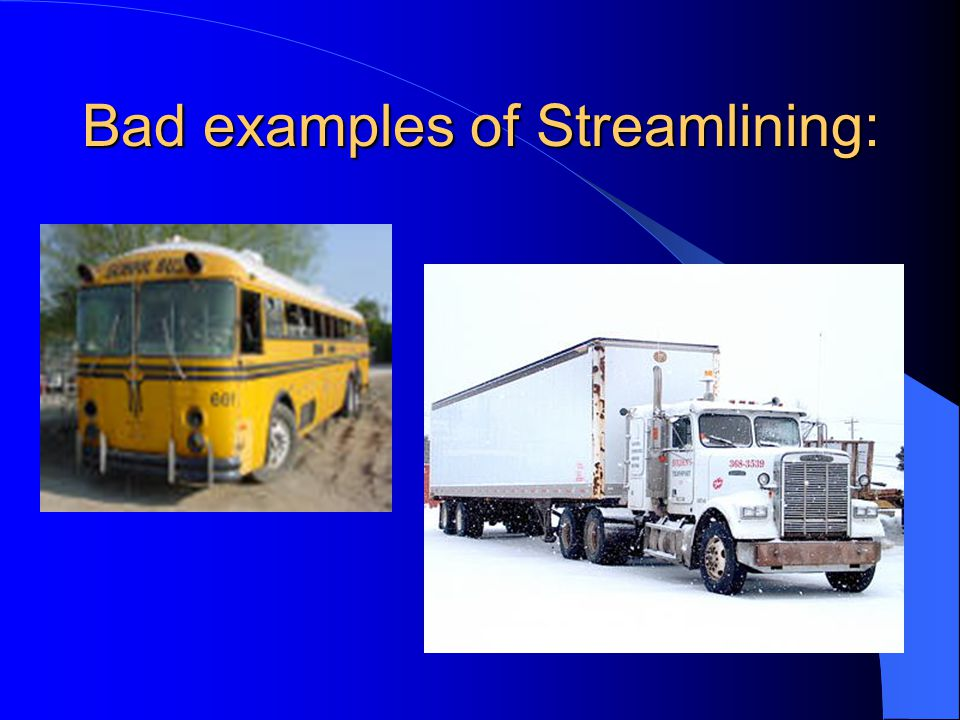 Bad examples of Streamlining:
