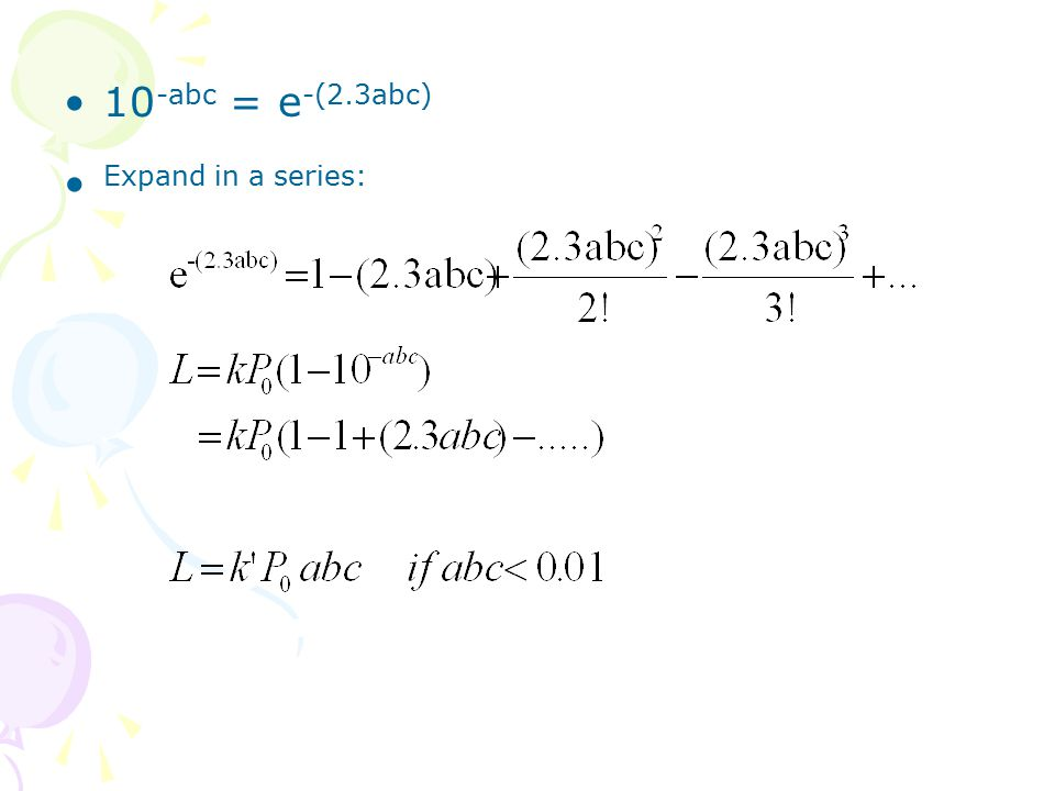 10-abc = e-(2.3abc) Expand in a series:
