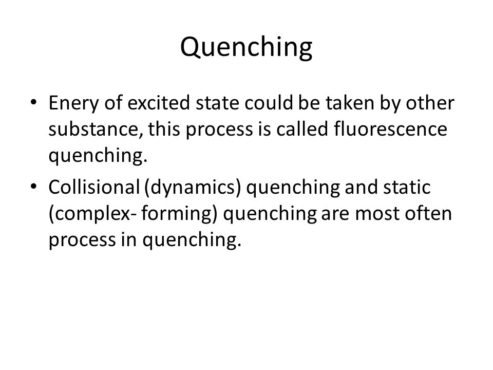 Quenching Enery of excited state could be taken by other substance, this process is called fluorescence quenching.