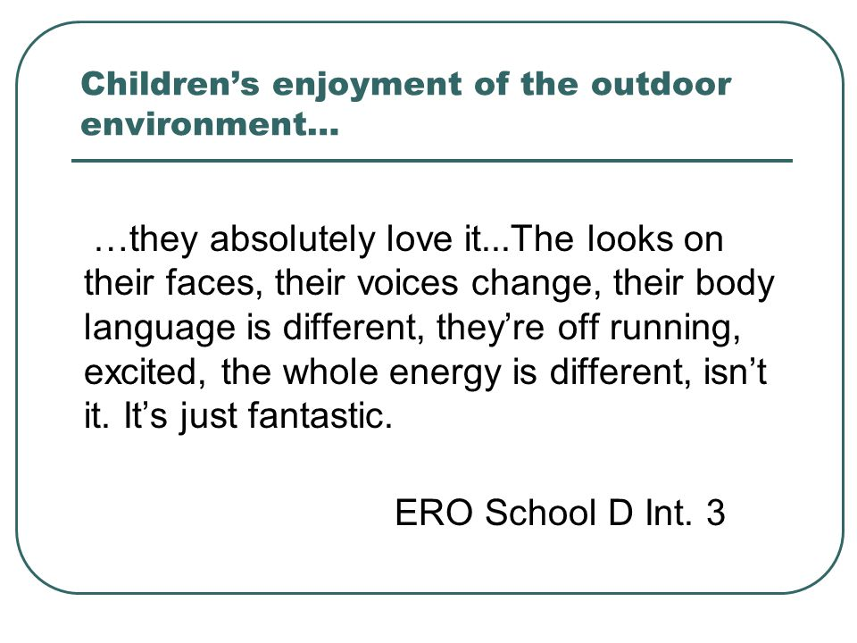 Children's enjoyment of the outdoor environment…