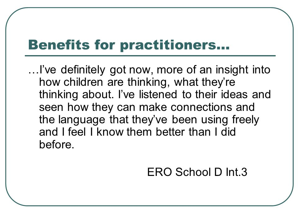 Benefits for practitioners…