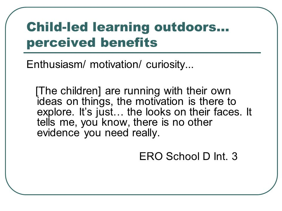 Child-led learning outdoors… perceived benefits