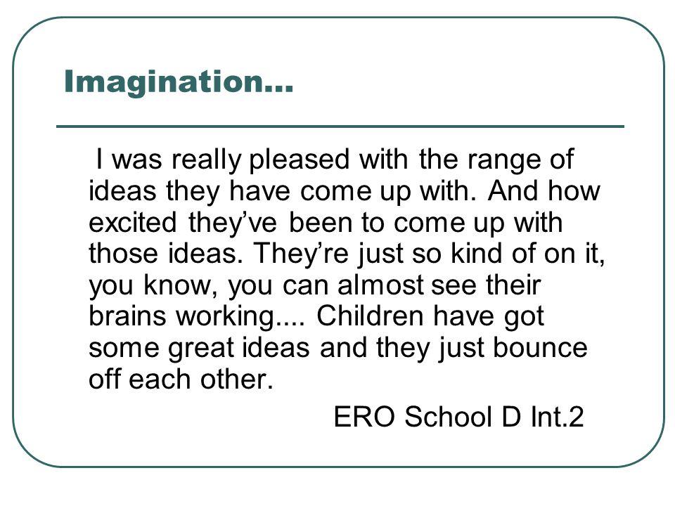Imagination…