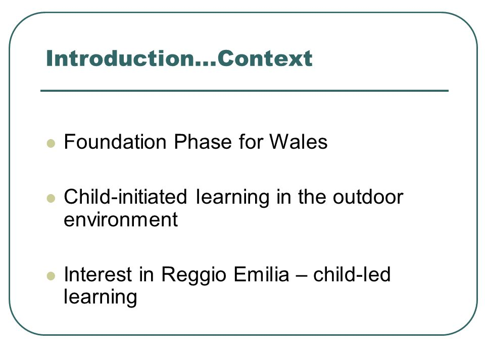 Introduction...Context Foundation Phase for Wales