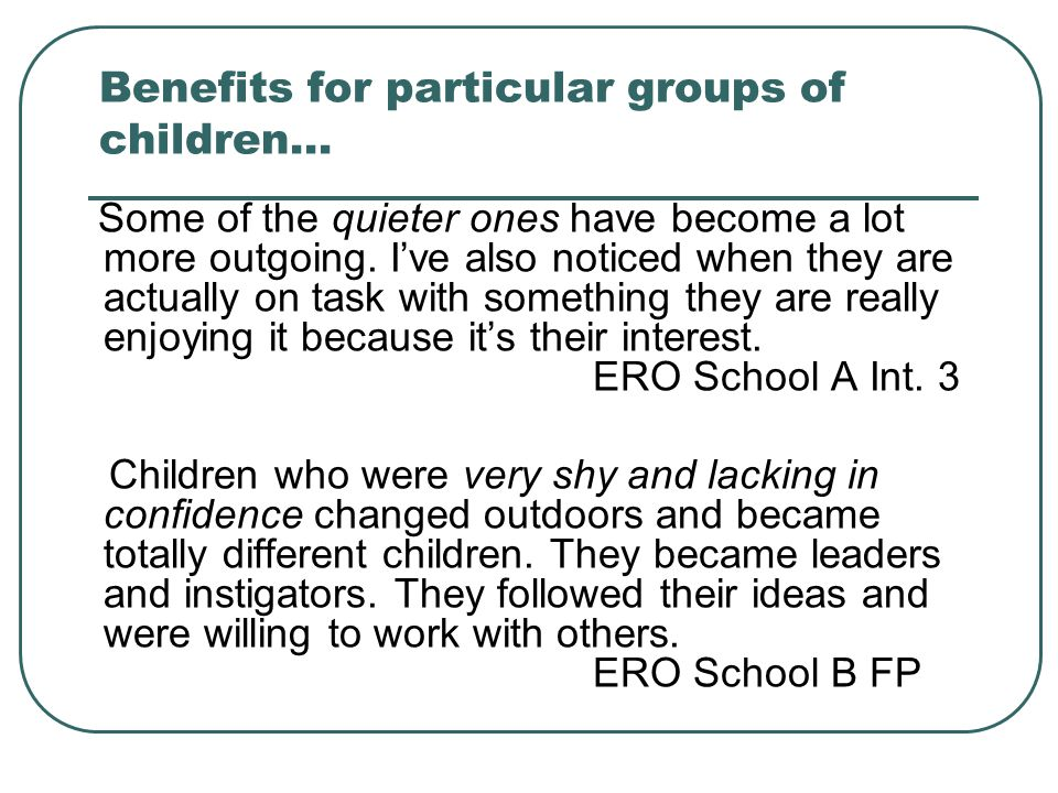 Benefits for particular groups of children…