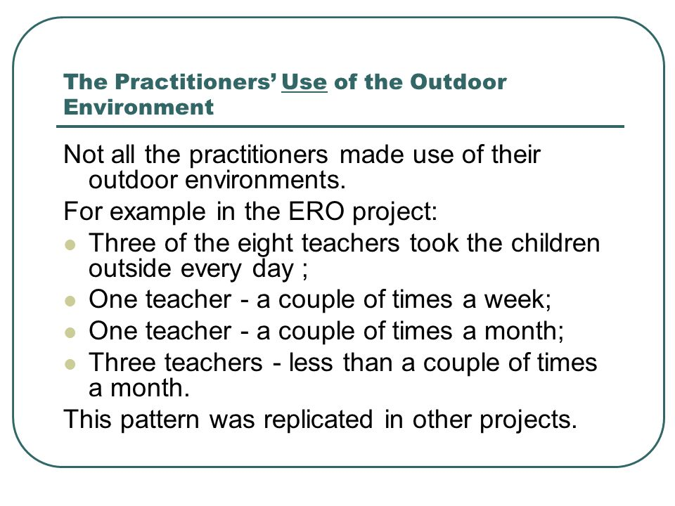 The Practitioners' Use of the Outdoor Environment