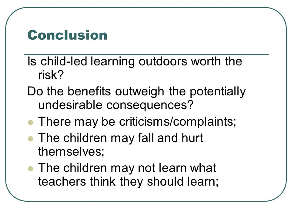 Conclusion Is child-led learning outdoors worth the risk