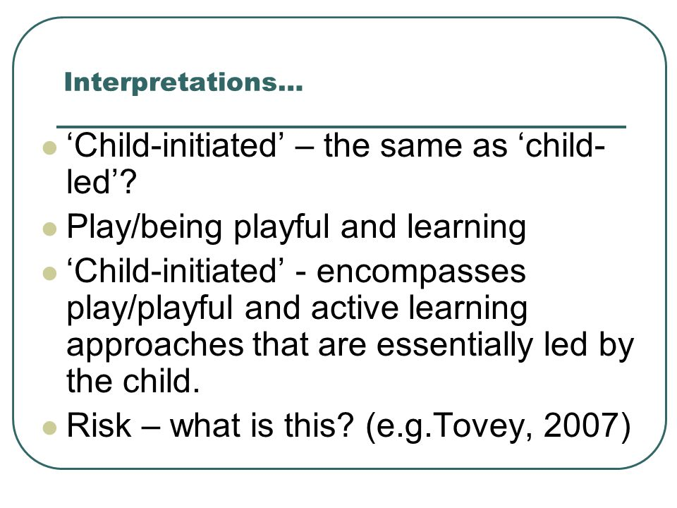 'Child-initiated' – the same as 'child-led'