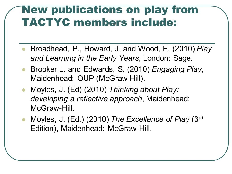 New publications on play from TACTYC members include: