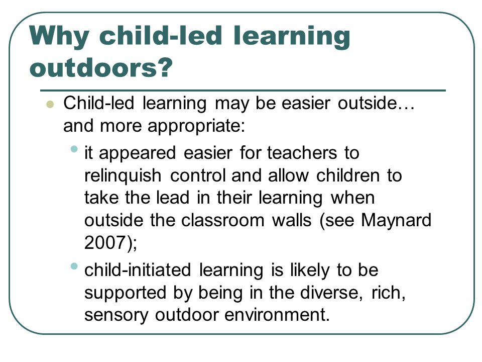 Why child-led learning outdoors