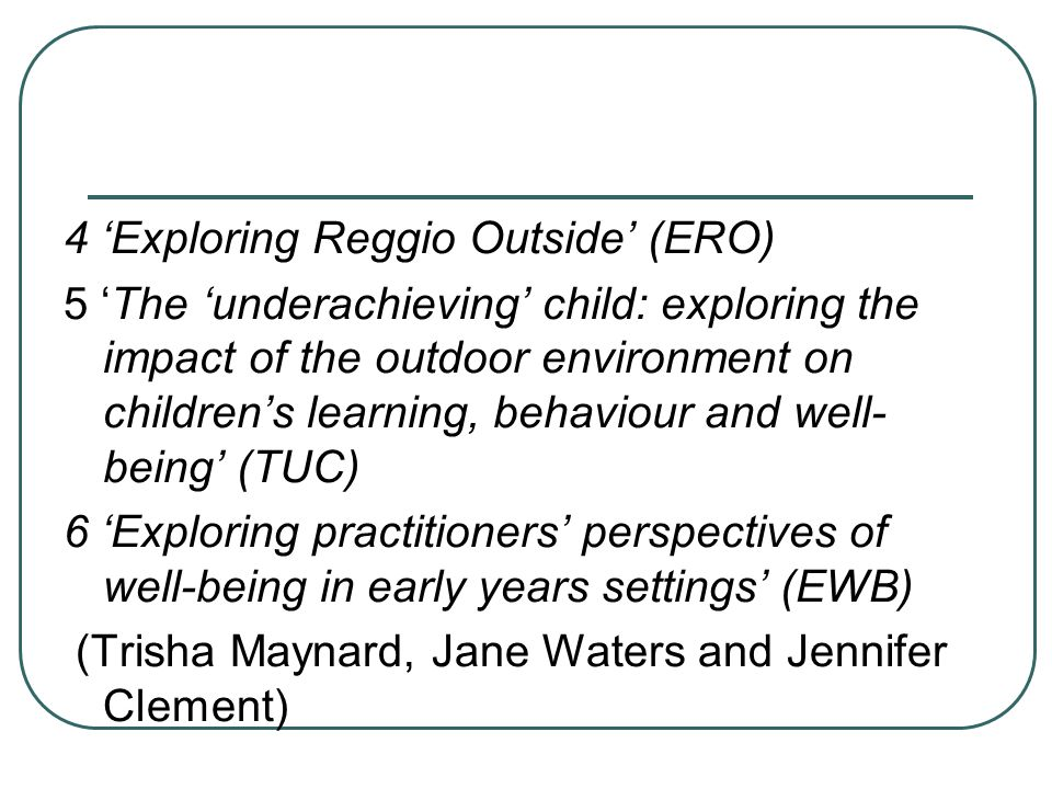 4 'Exploring Reggio Outside' (ERO)