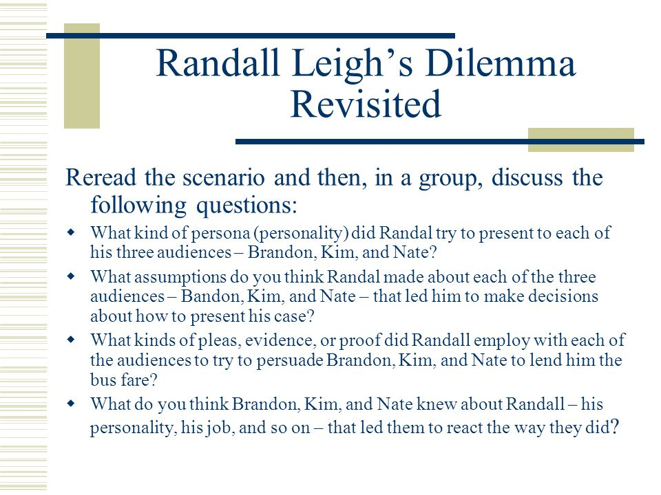 Randall Leigh's Dilemma Revisited