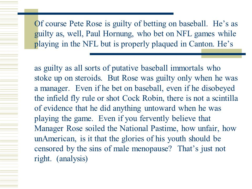 Of course Pete Rose is guilty of betting on baseball