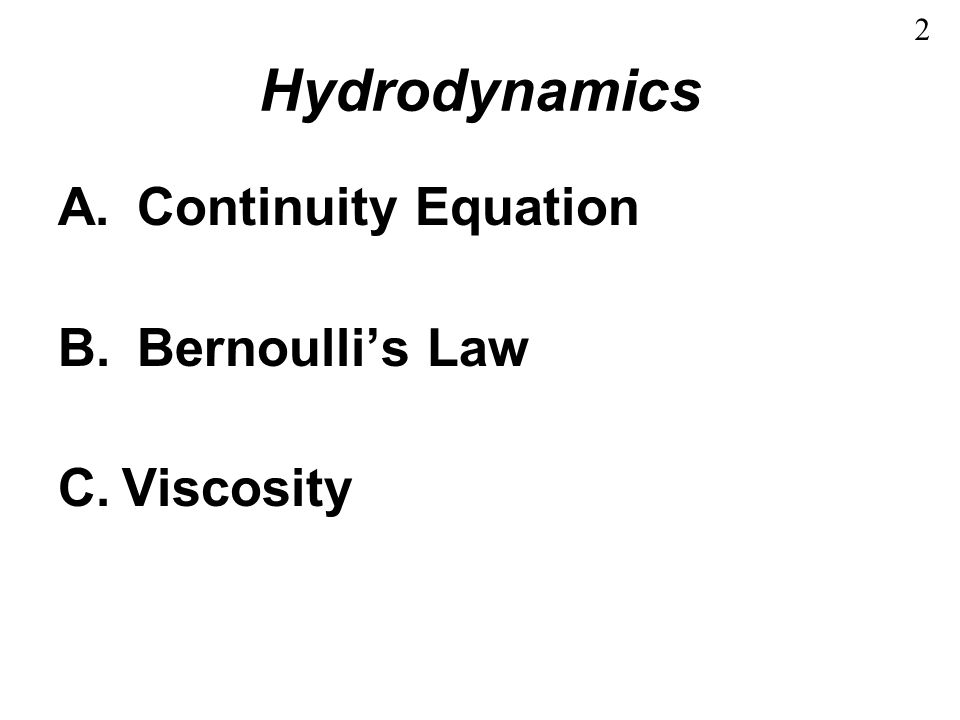 2 Hydrodynamics Continuity Equation Bernoulli's Law Viscosity