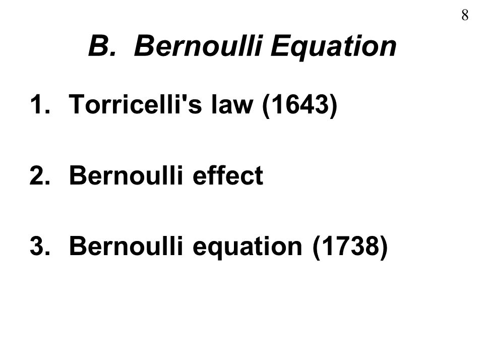 B. Bernoulli Equation Torricelli s law (1643) Bernoulli effect