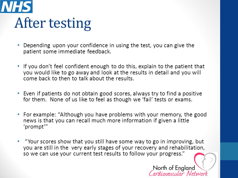 After testing Depending upon your confidence in using the test, you can give the patient some immediate feedback.