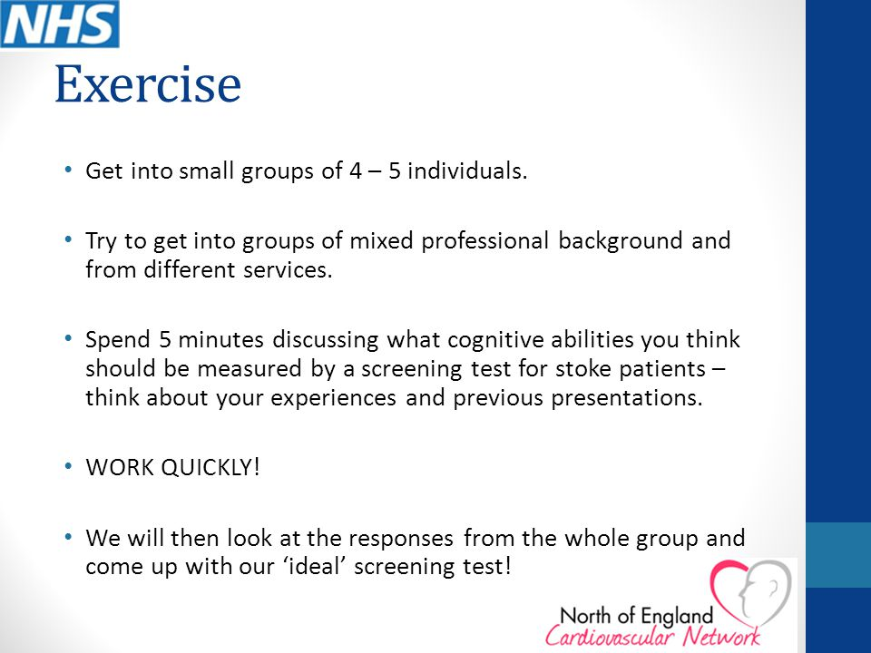 Exercise Get into small groups of 4 – 5 individuals.