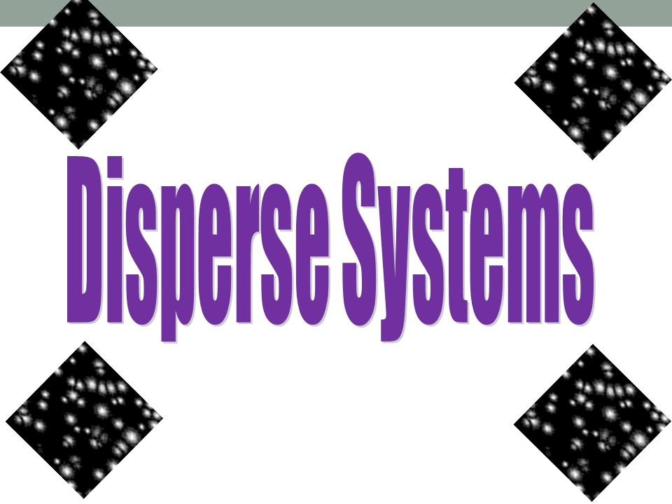 Disperse Systems