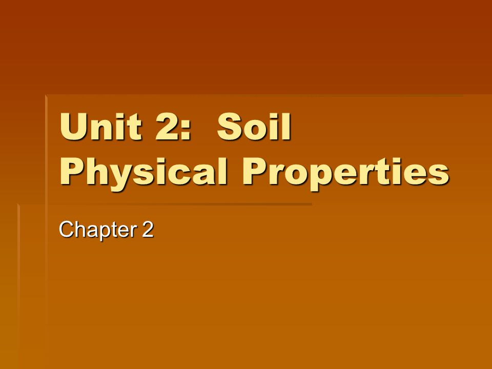 Unit 2: Soil Physical Properties