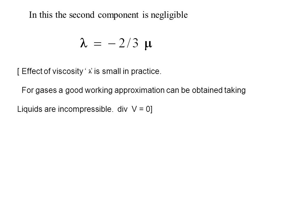 In this the second component is negligible