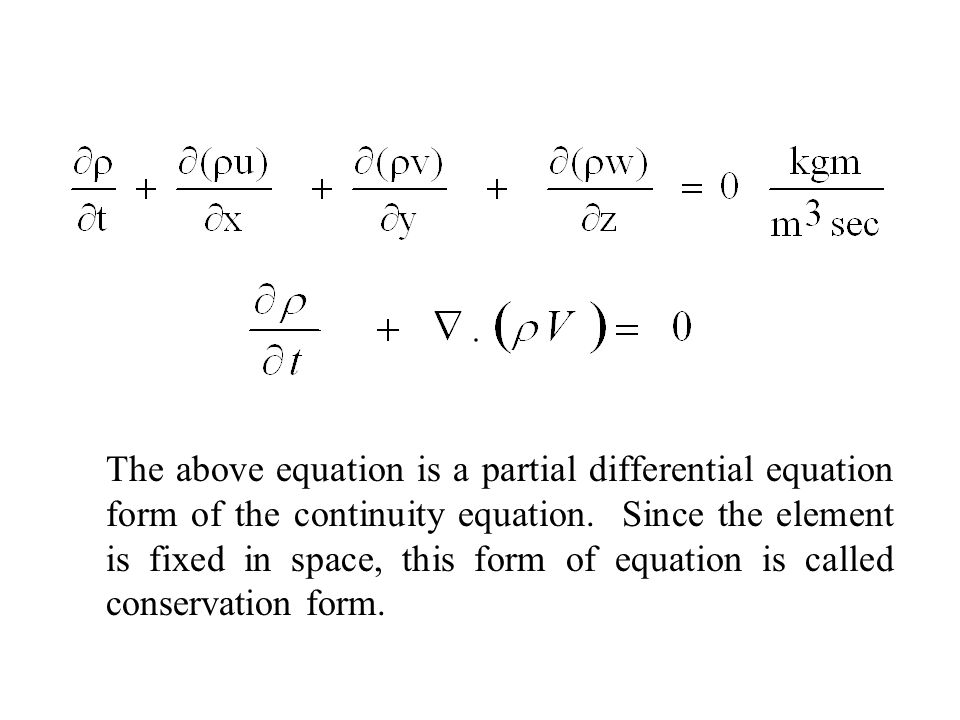 The above equation is a partial differential equation form of the continuity equation.