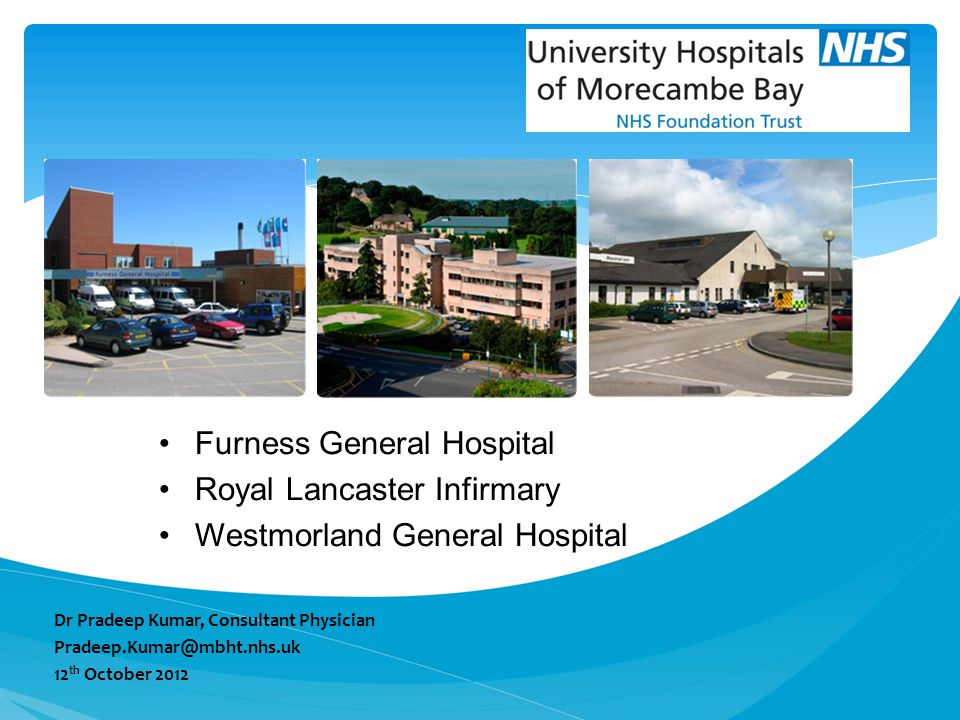 Furness General Hospital Royal Lancaster Infirmary