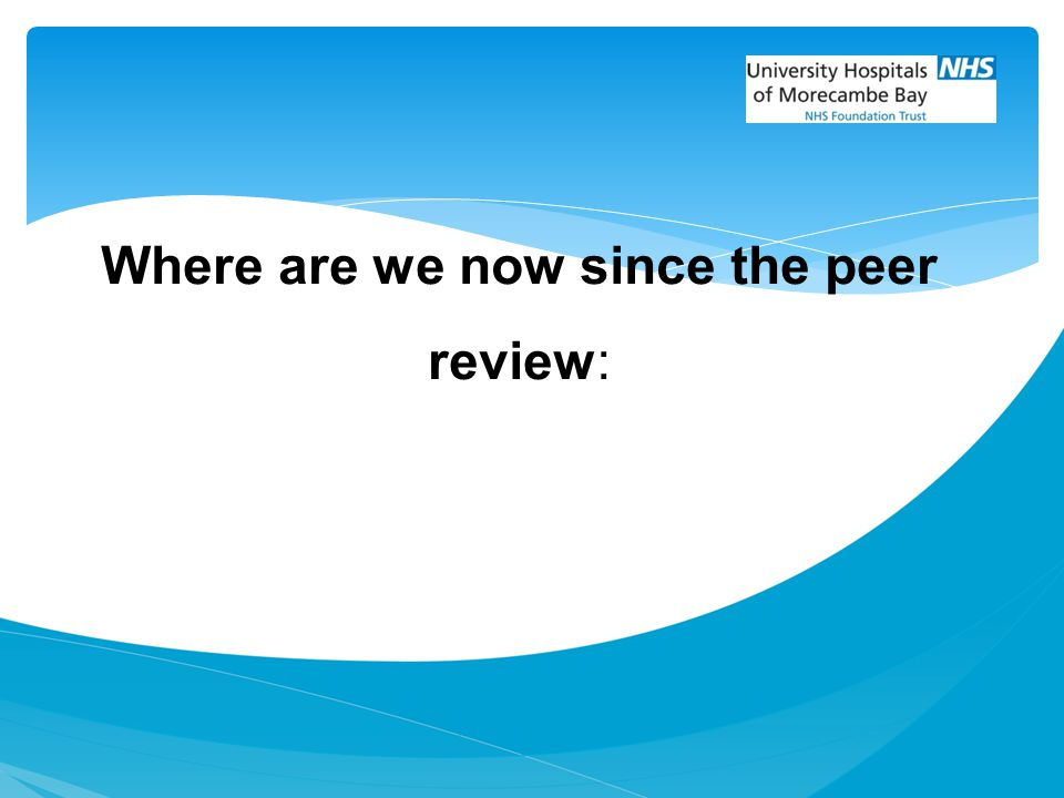 Where are we now since the peer review: