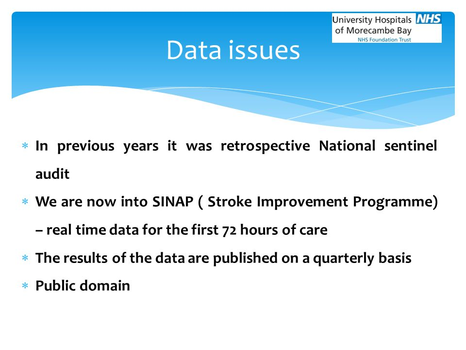 Data issues In previous years it was retrospective National sentinel audit.