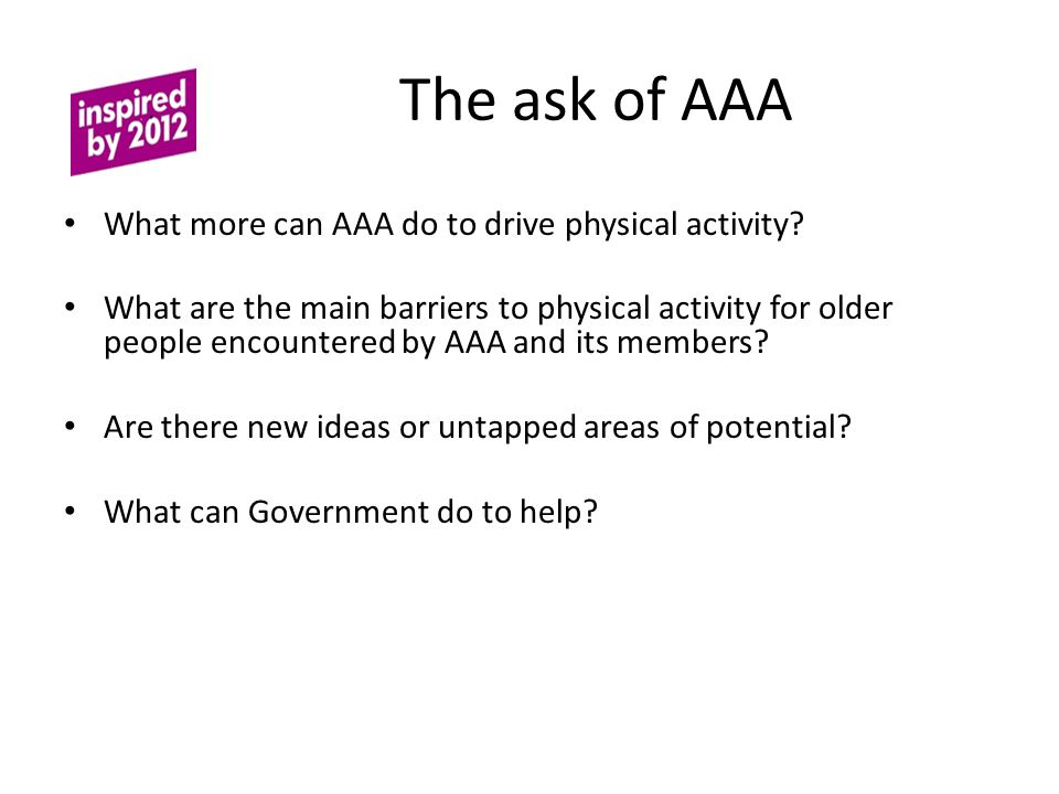 The ask of AAA What more can AAA do to drive physical activity