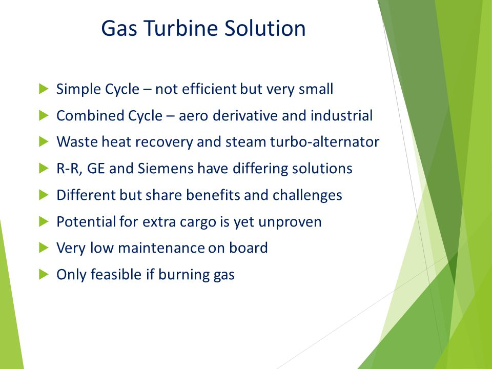 Gas Turbine Solution Simple Cycle – not efficient but very small