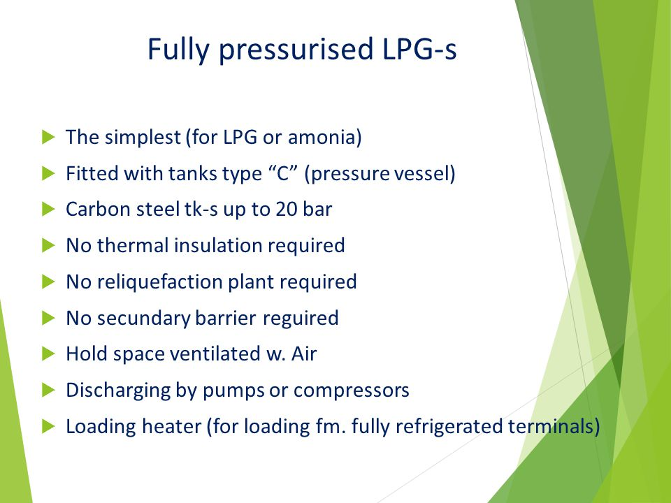 Fully pressurised LPG-s