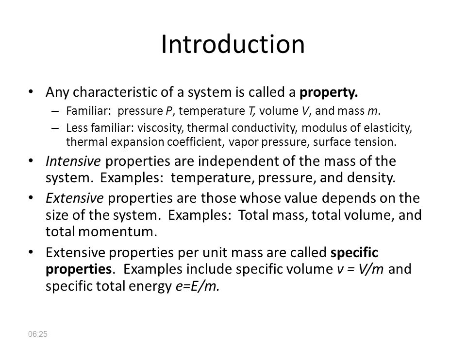 Introduction Any characteristic of a system is called a property.