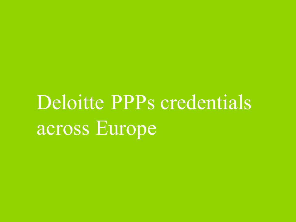 Deloitte PPPs credentials across Europe