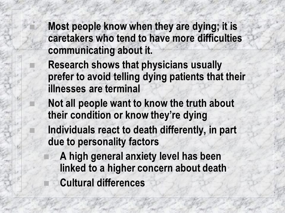 Most people know when they are dying; it is caretakers who tend to have more difficulties communicating about it.
