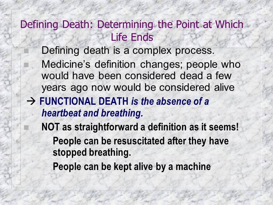 Defining Death: Determining the Point at Which Life Ends