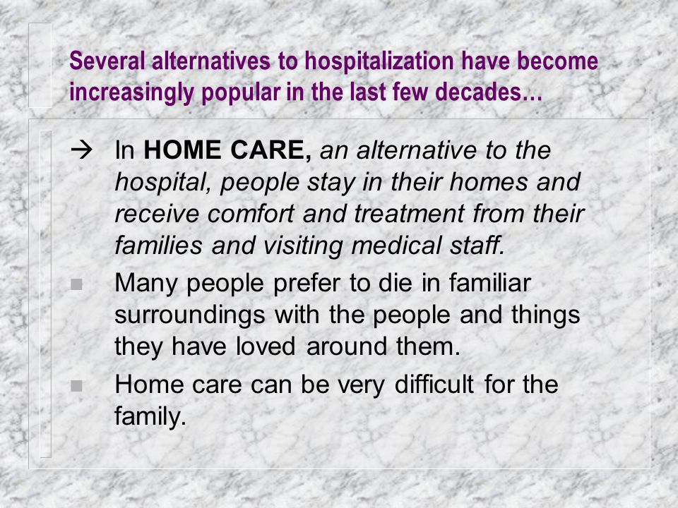 Several alternatives to hospitalization have become increasingly popular in the last few decades…