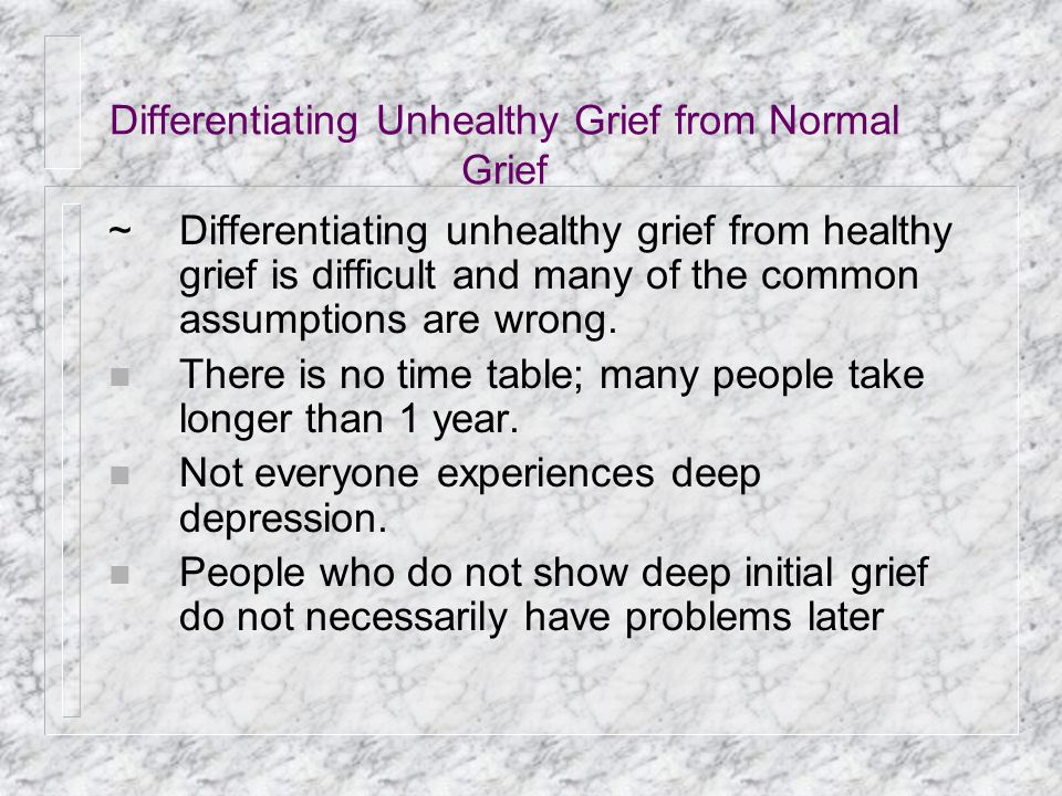 Differentiating Unhealthy Grief from Normal Grief