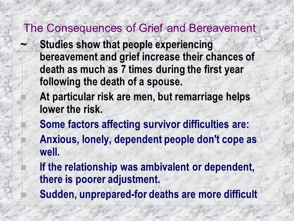 The Consequences of Grief and Bereavement