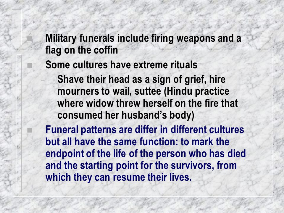 Military funerals include firing weapons and a flag on the coffin