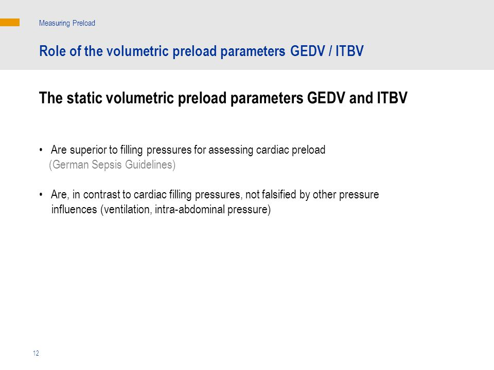 The static volumetric preload parameters GEDV and ITBV