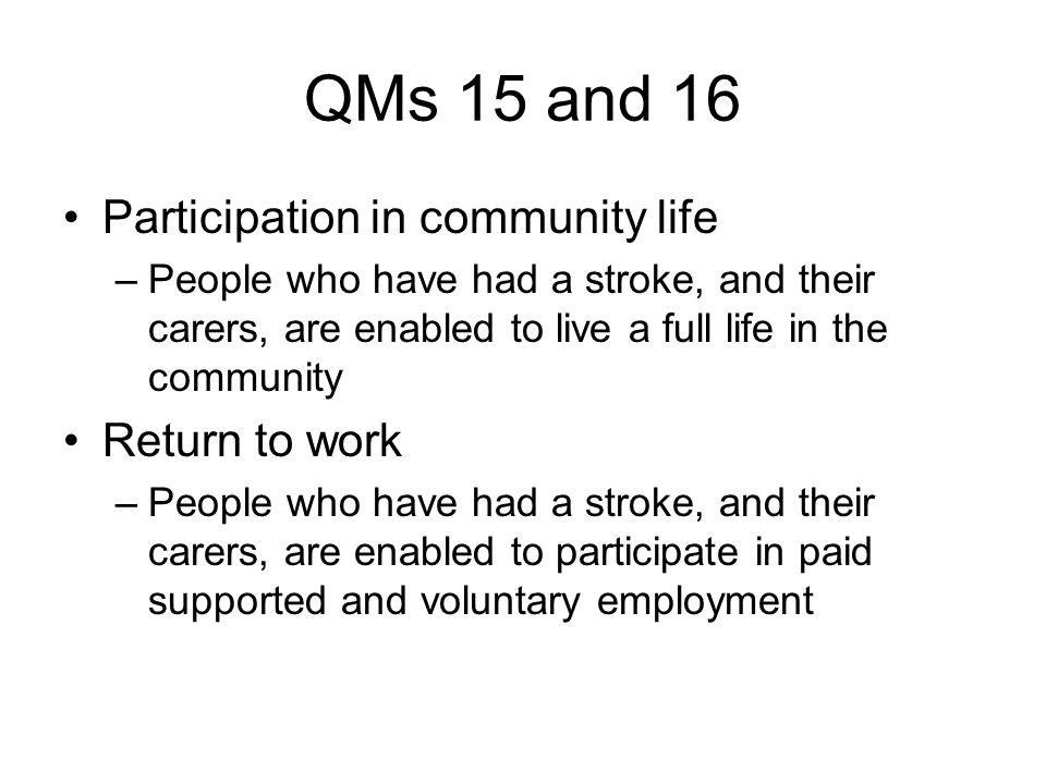QMs 15 and 16 Participation in community life Return to work