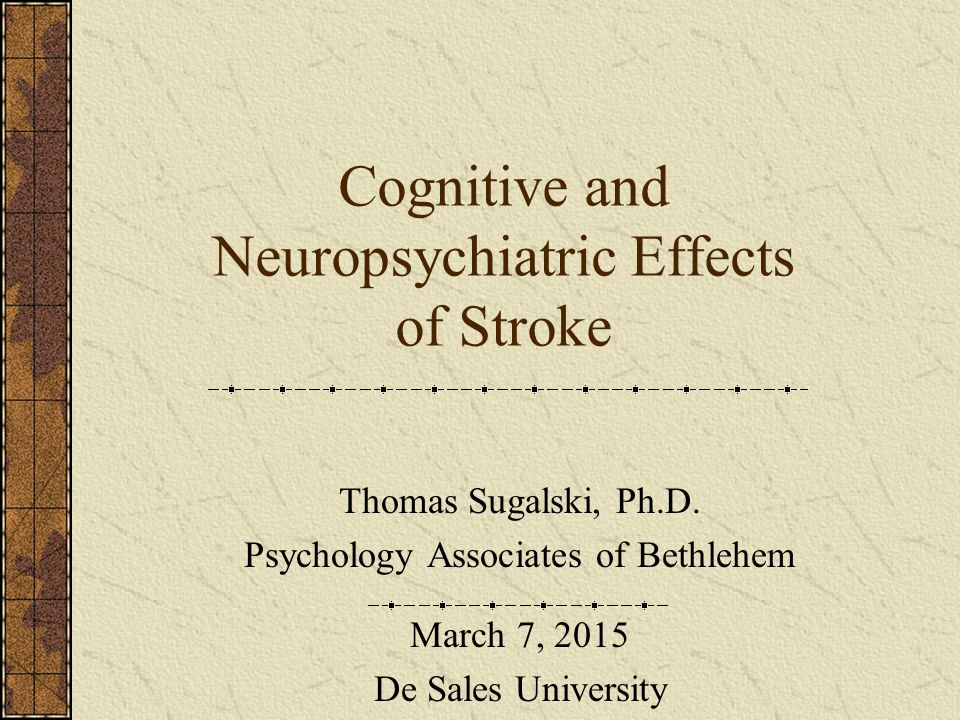 Cognitive and Neuropsychiatric Effects of Stroke