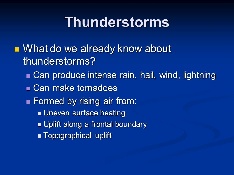 Thunderstorms What do we already know about thunderstorms