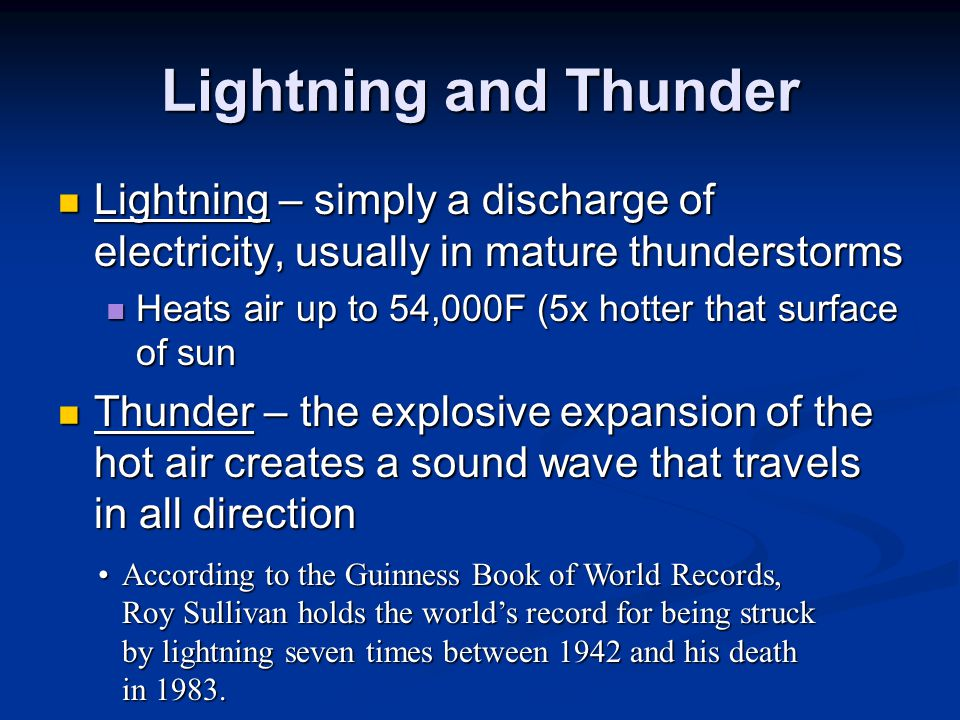 Lightning and Thunder Lightning – simply a discharge of electricity, usually in mature thunderstorms.